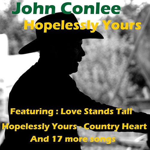 Play & Download Hopelessly Yours by John Conlee | Napster