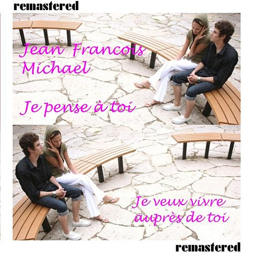Play & Download Je Pense a Toi by Jean-Francois Michael | Napster