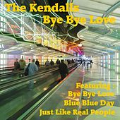 Play & Download Bye Bye Love by The Kendalls   Napster