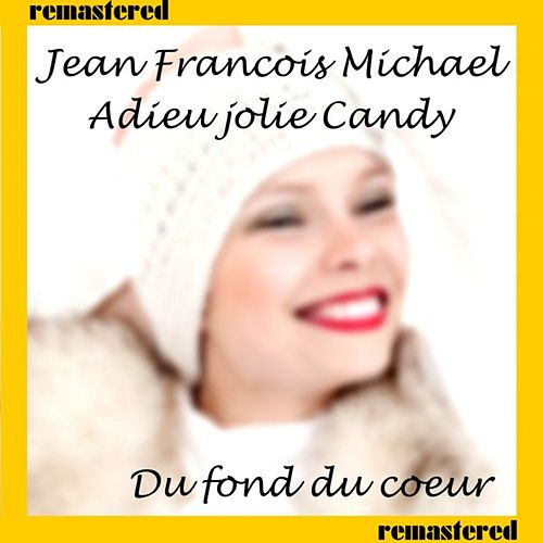 Play & Download Adieu Jolie Candy by Jean-Francois Michael | Napster