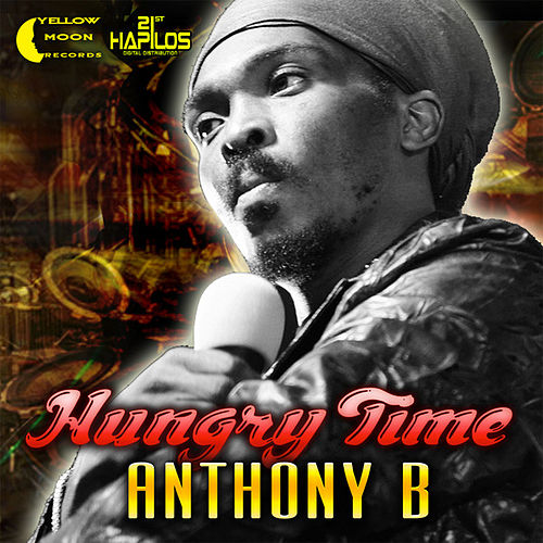 Hungry Time - Single by Anthony B