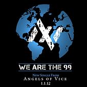 Play & Download We Are the 99 - Single by Angels of Vice | Napster