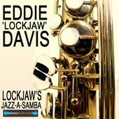 Lockjaw's Jazz-A-Samba by Eddie Lockjaw Davis