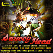 Play & Download Saucey Head Riddim by Various Artists | Napster