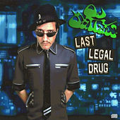 Last Legal Drug by OJ OutLaw