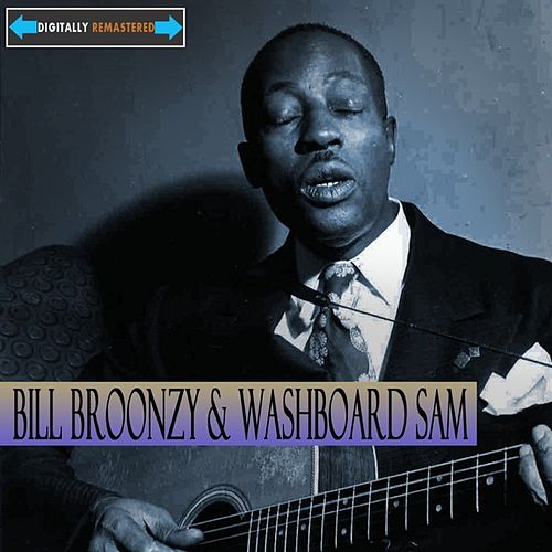 Big Bill Broonzy and Washboard Sam Remastered by Big Bill Broonzy