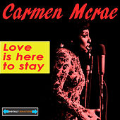 Play & Download Love Is Here to Stay by Carmen McRae | Napster