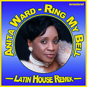 Play & Download Ring My Bell (Latin House Remix) by Anita Ward | Napster