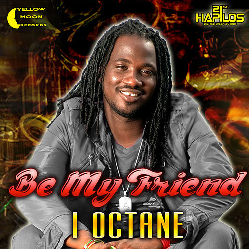 Play & Download Be My Friend by I-Octane | Napster