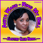 Play & Download Ring My Bell (Electro Club Mix) by Anita Ward | Napster
