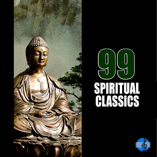 Play & Download 99 Spiritual Classics by Various Artists | Napster