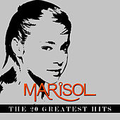 Play & Download Marisol - The 20 Greatest Hits by Marisol | Napster