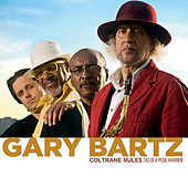 Play & Download Coltrane Rules: Tao of a Music Warrior by Gary Bartz | Napster