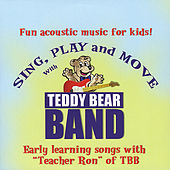 Sing, Play and Move (feat. Teacher Ron) by Teddy Bear Band