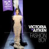 Play & Download Fashion Boy by Victoria Aitken | Napster