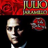 Julio Jaramillo Todo Boleros by Julio Jaramillo