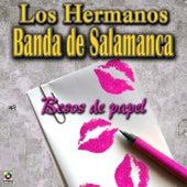 Besos de Papel by Los Hermanos Banda De Salamanca