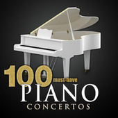 100 Must-Have Piano Concertos by Various Artists