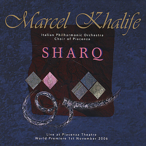 Play & Download Sharq (Live at Piacenza Theatre) by Marcel Khalife | Napster