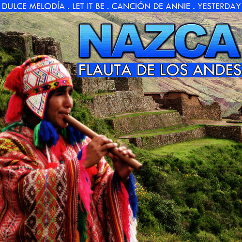 Play & Download Flauta de los Andes. Nazca by Hermanos Mapuche Chile Folk | Napster