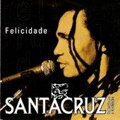 Play & Download Felicidade by Santa Cruz   Napster