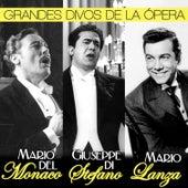 Play & Download Grandes Divos de la Opera. Giuseppe di Stefano, Mario del Mónaco y Mario Lanza by Various Artists | Napster