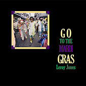 Play & Download Go to the Mardi Gras by Leroy Jones | Napster
