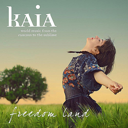 Play & Download Freedom Land by Kaia | Napster