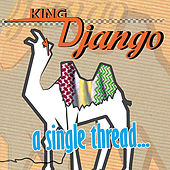 Play & Download A Single Thread by King Django | Napster