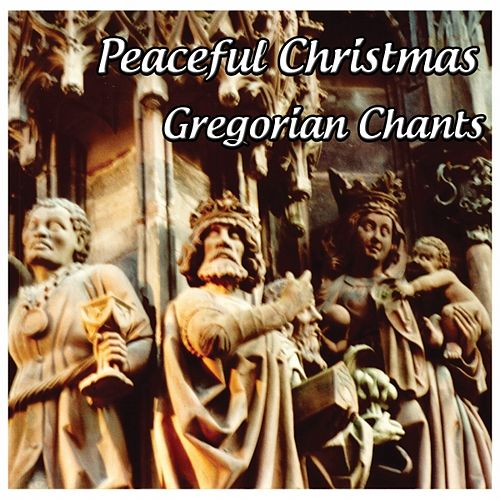 Play & Download Gregorian Chants: Peaceful Christmas by Gregorian Chants | Napster