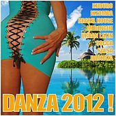 DANZA 2012! (Kuduro, Brasil House, Kizomba, Merengue, Latin House, Salsa, Bachata, Reggaeton) by Various Artists
