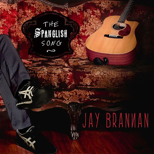 Play & Download The Spanglish Song by Jay Brannan | Napster