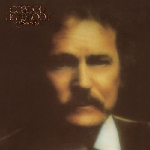 Play & Download Shadows by Gordon Lightfoot | Napster
