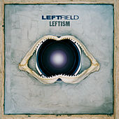 Play & Download Leftism by Leftfield | Napster