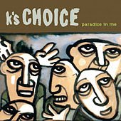 Play & Download Paradise In Me by k's choice | Napster