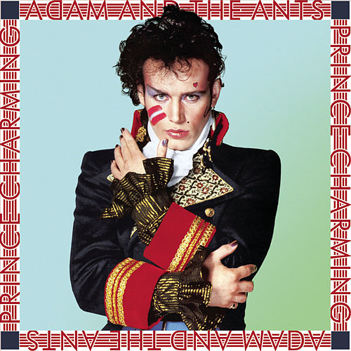 Play & Download Prince Charming (Remastered) by Adam & The Ants | Napster