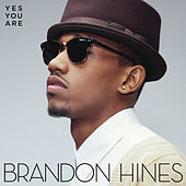 Yes You Are by Brandon Hines