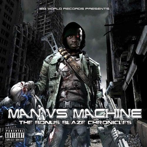 Man vs Machine by Bonus Blaze