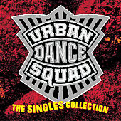 Play & Download The Singles Collection by Urban Dance Squad | Napster