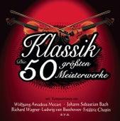 Play & Download Die 50 größten Meisterwerke der Klassik by Various Artists | Napster