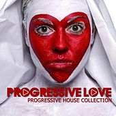 Progressive Love (Progressive House Collection) by Various Artists