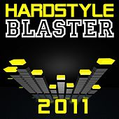 Hardstyle Blaster 2011 by Various Artists