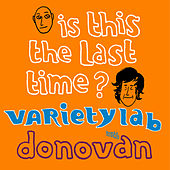 Play & Download Is this the last Time ? by Variety Lab | Napster