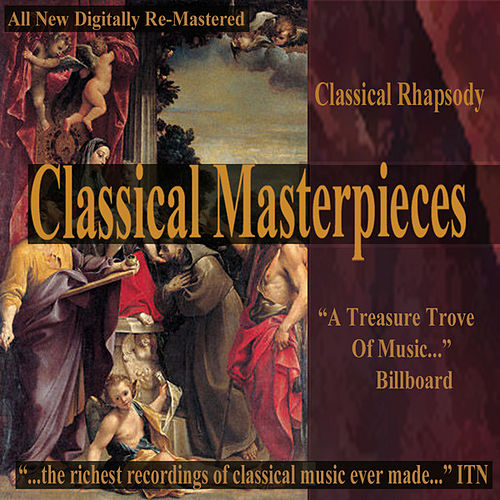 Classical Rhapsody - Classical Masterpieces by Various Artists