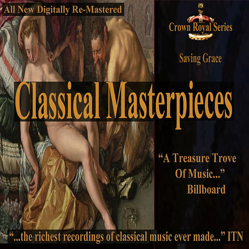 Play & Download Saving Grace - Classical Masterpieces by Various Artists | Napster