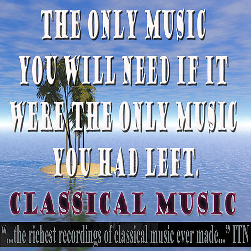 Play & Download The Only Music You Need If It Were the Last Music You Had Left by Various Artists | Napster