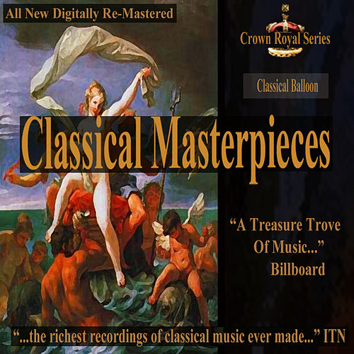 Play & Download Classical Baloon - Classical Masterpieces by Various Artists | Napster