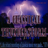 Play & Download Classical Thunderstorm Volume III by Various Artists | Napster