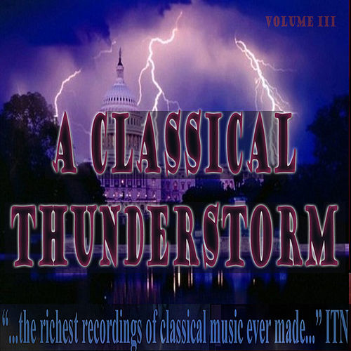 Classical Thunderstorm Volume III by Various Artists