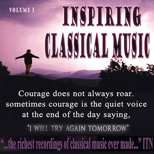 Inspiring Classical Music Volume 1 by Various Artists